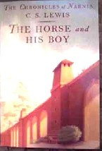 The Horse and His Boy   Book 3 of the Chronicles of Narnia - $5.99