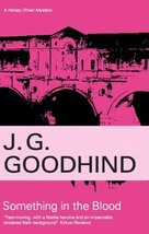 Something in the Blood (Honey Driver Mysteries) Goodhind, J G - $4.95