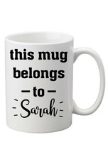 Personalised This Mug Belongs to • Your Name,  • Great Gift - $8.93