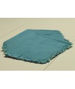 "Napkins:   8 aqua cloth 16"" X 17"" slightly fringed - $14.00"