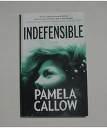 Indefensible by Pamela Callow 2010 Paperback Book Novel Purchased New Re... - $2.95