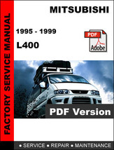 MITSUBISHI L400 1995 - 1999 FACTORY SERVICE REPAIR WORKSHOP MAINTENANCE ... - $14.95