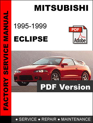 MITSUBISHI ECLIPSE 1995 - 1999 FACTORY SERVICE REPAIR WORKSHOP OEM FSM MANUAL