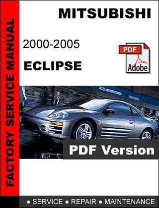 MITSUBISHI ECLIPSE 2000 - 2005 FACTORY SERVICE REPAIR WORKSHOP OEM FSM MANUAL