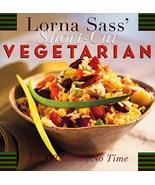 Lorna Sass' Short-Cut Vegetarian: Great Taste in No Time Sass, Lorna J - $19.35