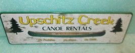 "Rivers Edge ""Upschitz Creek Canoe Rentals""  Metal Sign #1424 UPC:6433231... - $13.86"