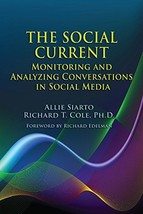 Social Current: Monitoring and Measuring Social Media [Paperback] Cole  Ph.D., R