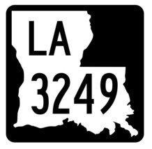 Louisiana State Highway 3249 Sticker Decal R6572 Highway Route Sign - $1.45+