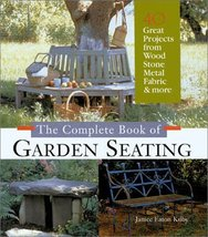 The Complete Book of Garden Seating: Great Projects from Wood, Stone, Me... - $5.98