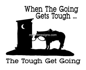 "HORSE DECAL ""GOING GETS TOUGH"" OUTHOUSE VINYL 6X6 SIGN"