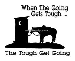 "HORSE DECAL ""GOING GETS TOUGH"" OUTHOUSE VINYL 6X6 SIGN - $9.99"