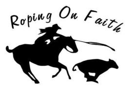 COWGIRL BREAK AWAY ROPER  ROPING ON FAITH HORSE DECAL , - $9.99