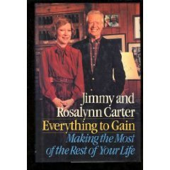 Jimmy & Rosalynn Carter Everything to Gain Make the Most out