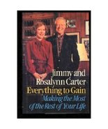 Jimmy & Rosalynn Carter Everything to Gain Make the Most out - $1.99