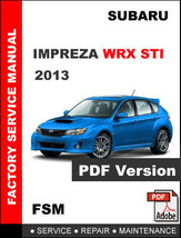 SUBARU IMPREZA WRX STI 2013 FACTORY SERVICE REPAIR WORKSHOP MAINTENANCE ... - $14.95