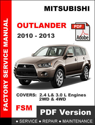 MITSUBISHI OUTLANDER 2010 2012 2013 FACTORY SERVICE REPAIR MAINTENANCE MANUAL