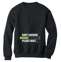 BABY LOADING Sweatshirt PREGNANT EXPECTING MOM Baby shower Gift Idea mat... - $26.99+