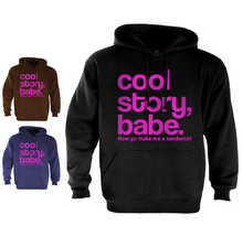 Cool Story Babe Hoodie jersey Shore bro Sandwich Tell it Again Sarcastic... - $31.49