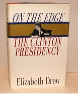 On the Edge: The Clinton Presidency by Elizabeth Drew Signed and Dated - $10.00