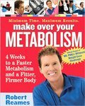 Make Over Your Metabolism by Robert Reames (2006)