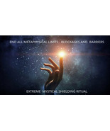 END  METAPHYSICAL LIMITS -BLOCKAGES &BARRIERS EXTREME MYSTICAL SHIELDING RITUAL - $99.00
