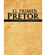 El Primer Pretor (Spanish Edition) [Hardcover] De Lamadrid Reverte, Carl... - $22.72