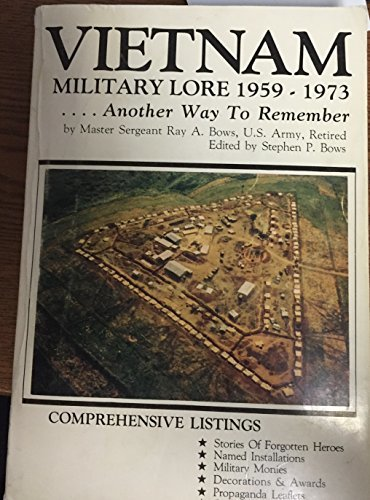 Vietnam: Military Lore 1959-1973 Bows, Ray A. and Bows, Stephen P.