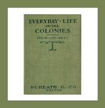 EVERYDAY LIFE IN THE COLONIES 1600 - 1775 USA Book - $45.99