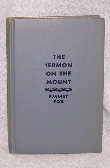 Sermon on the Mount  Emmet Fox