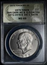 RARE 1975 Token Fantasy Dan Carr Struck on Ike Dollar Coin ANACS MS69 Lot A 476