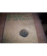 Pictorial History of Michigan- The early years The Later Yea - $100.00