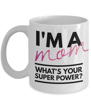 """Mom Mugs Coffee """"Funny Coffee Mugs for Mom - I'm A Mom What's Your Suppe... - $14.95"""