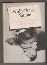 White House Nannie:  My Years with Caroline and John Kennedy, Jr. [Hardc... - $29.95