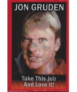 Jon Gruden: All It Take Is All Ya Got! Take This Job and Love It! by Ric... - $24.95