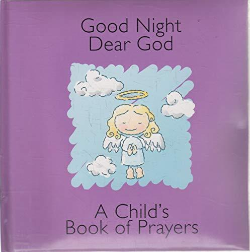 Primary image for Good Night Dear God (A Child's Book of Prayers) [Hardcover] A Child's Book of Pr