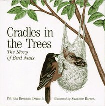 Cradles in the Trees: The Story of Bird Nests Demuth, Patricia Brennan a... - $7.00