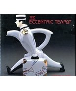 Clark, Garth. The Eccentric Teapot: Four Hundred Years Of Invention - $14.95