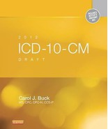 2012 ICD-10-CM Draft Standard Edition by Carol J. Buck (2012, Paperback) - $39.99