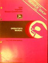 John Deere 1326 Impeller Mower Conditioner Operator's Manual - $20.00