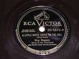 Roy Rogers Little White Cross On The Hill 78 Rpm Record Vintage RCA Label - $34.99