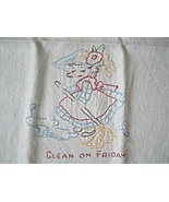 Vintage Embroidered Linen Kitchen Dish Towel Clean On Friday - $23.00