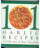 101 Garlic Recipes A Collection of Your Favorites Cookbook - $6.00