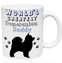 Pomeranian - World's Greatest Daddy 11oz Ceramic High Quality Coffee Mug - $15.93