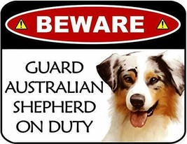 Beware Guard Australian Shepherd On Duty Laminated Dog Sign SP3091 - $8.86
