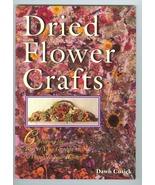 Dried Flower Crafts Dawn Cusick Craft Book - $6.99