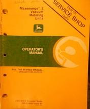 John Deere MaxEmerge2 Vacuum Metering Units Operator's Manual - $14.00