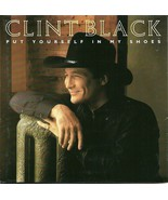 Clint Black CD Put Yourself In My Shoes - $1.99