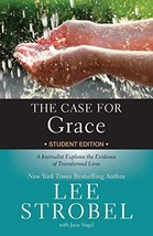The Case for Grace Student Edition: A Journalist Explores the Evidence of Transf image 3
