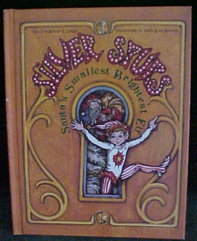 Silver Spurs-Santa's Smallest Brightest Elf -Robert R.Knigge,Sally King Brewer
