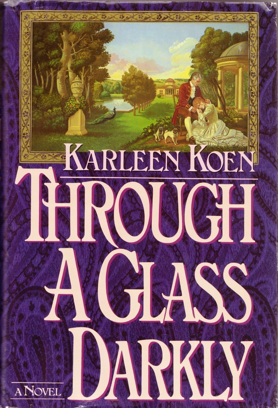 Through a Glass Darkly by Karleen Koen HC,DJ